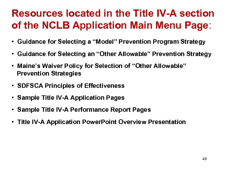 Resources located in the Title IV-A section of the NCLB Application Main Menu Page: