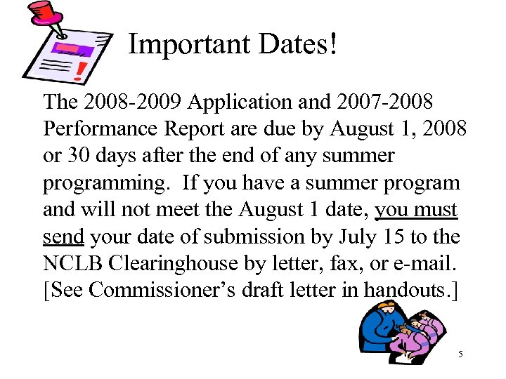 Important Dates! The 2008 -2009 Application and 2007 -2008 Performance Report are due by