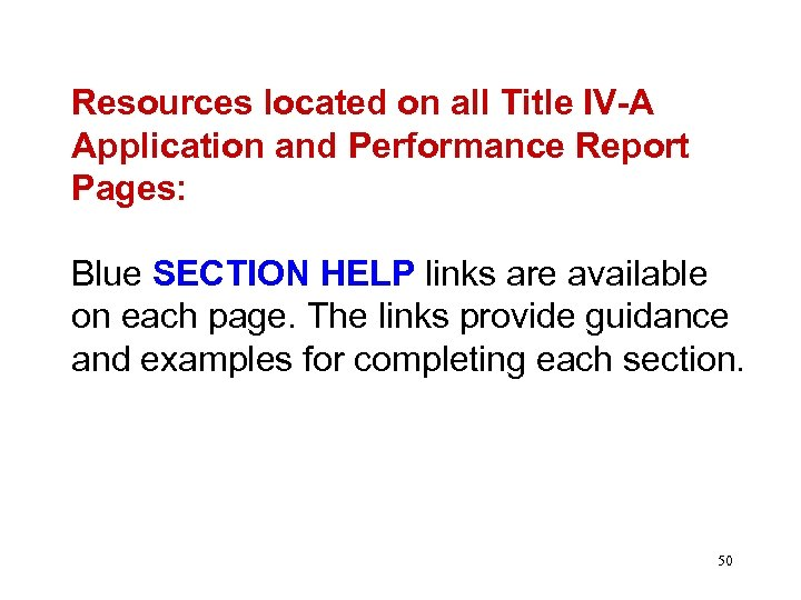 Resources located on all Title IV-A Application and Performance Report Pages: Blue SECTION
