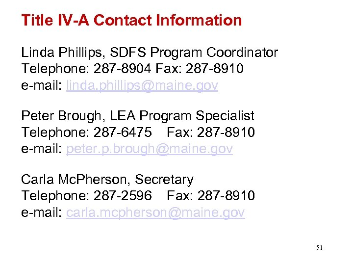 Title IV-A Contact Information Linda Phillips, SDFS Program Coordinator Telephone: 287 -8904 Fax: 287