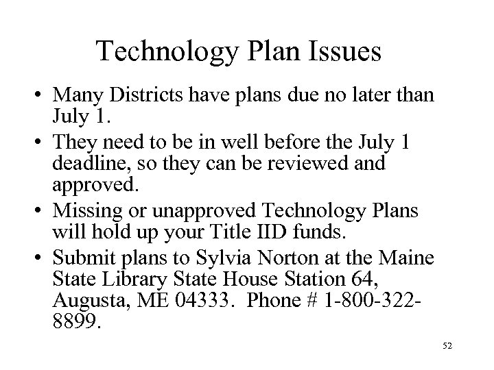 Technology Plan Issues • Many Districts have plans due no later than July 1.