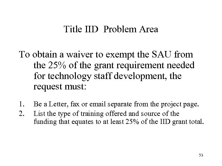 Title IID Problem Area To obtain a waiver to exempt the SAU from the