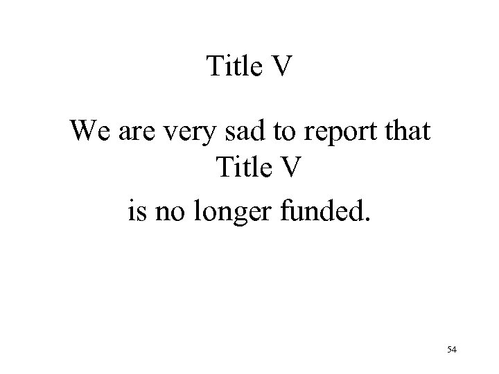 Title V We are very sad to report that Title V is no longer