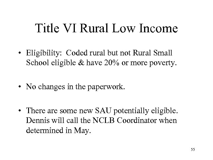 Title VI Rural Low Income • Eligibility: Coded rural but not Rural Small School