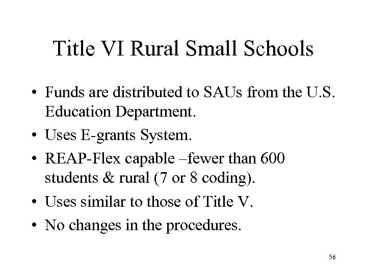 Title VI Rural Small Schools • Funds are distributed to SAUs from the U.