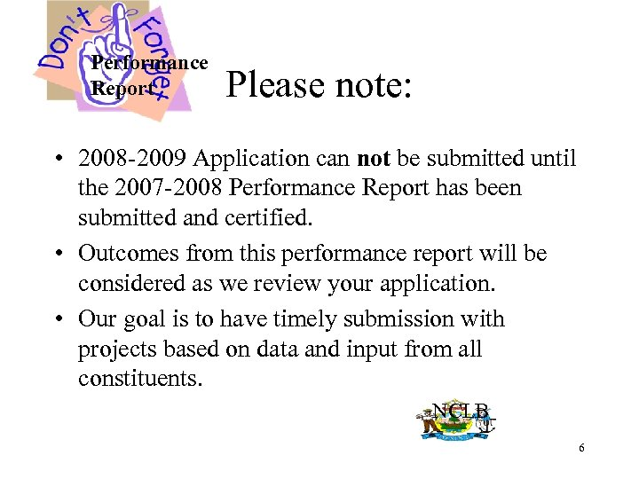 Performance Report Please note: • 2008 -2009 Application can not be submitted until the