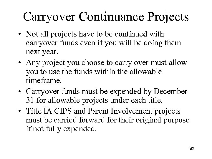 Carryover Continuance Projects • Not all projects have to be continued with carryover funds