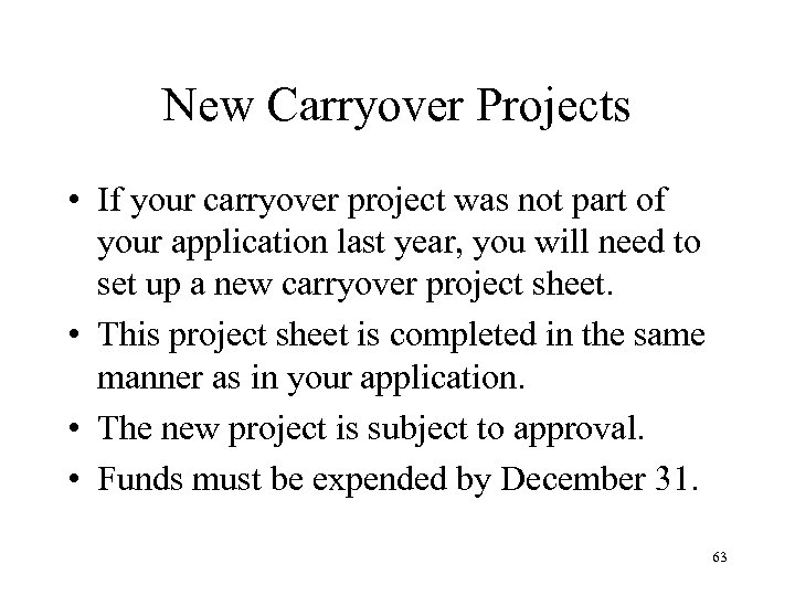 New Carryover Projects • If your carryover project was not part of your application