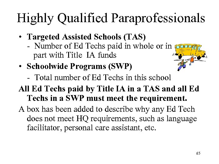 Highly Qualified Paraprofessionals • Targeted Assisted Schools (TAS) - Number of Ed Techs