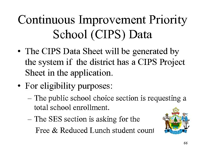Continuous Improvement Priority School (CIPS) Data • The CIPS Data Sheet will be generated