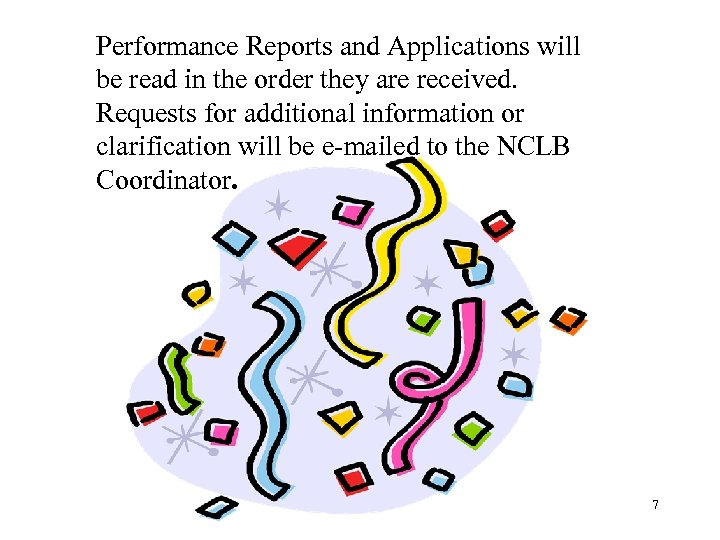 Performance Reports and Applications will be read in the order they are received. Requests