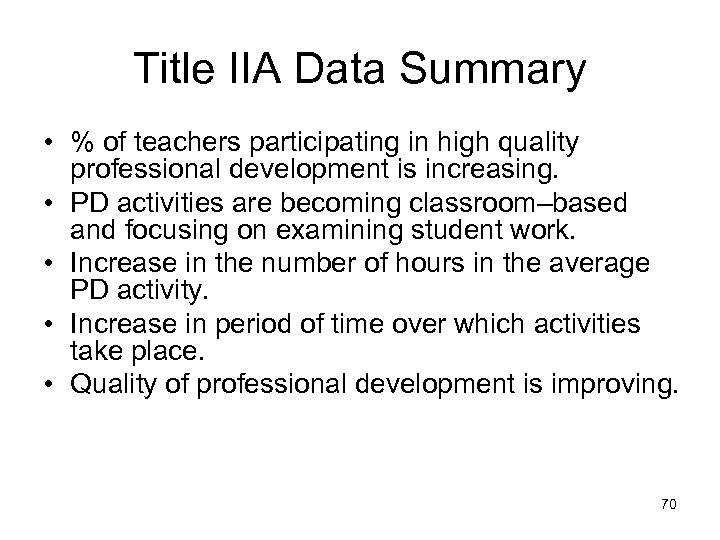 Title IIA Data Summary • % of teachers participating in high quality professional development