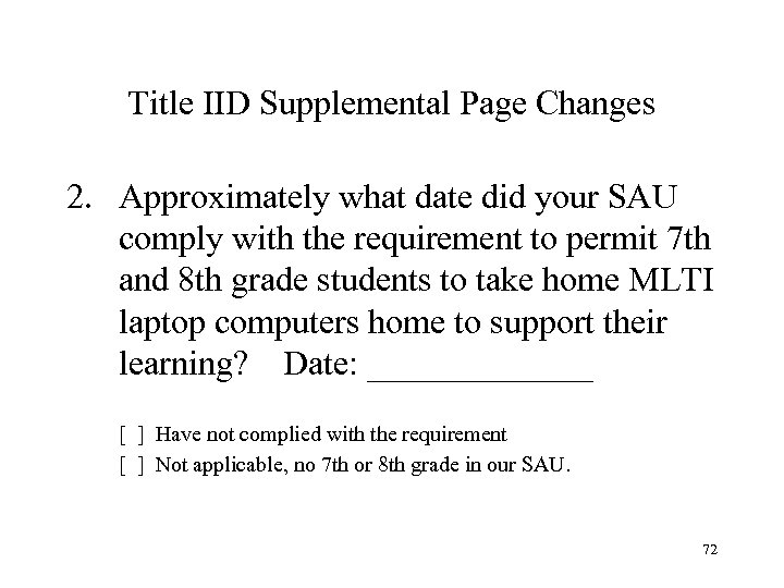 Title IID Supplemental Page Changes 2. Approximately what date did your SAU comply with