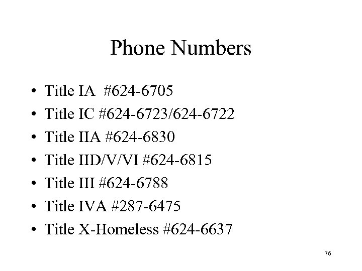 Phone Numbers • • Title IA #624 -6705 Title IC #624 -6723/624 -6722 Title
