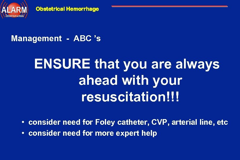 Obstetrical Hemorrhage International Management - ABC 's ENSURE that you are always ahead with