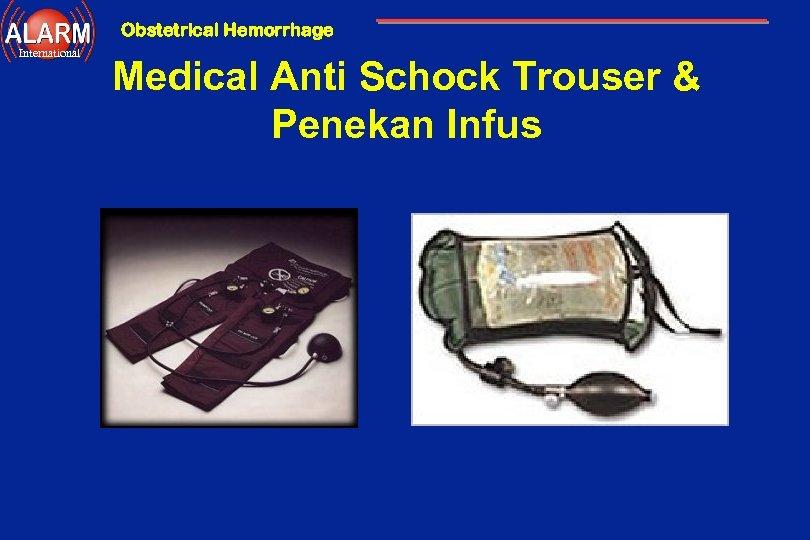 Obstetrical Hemorrhage International Medical Anti Schock Trouser & Penekan Infus