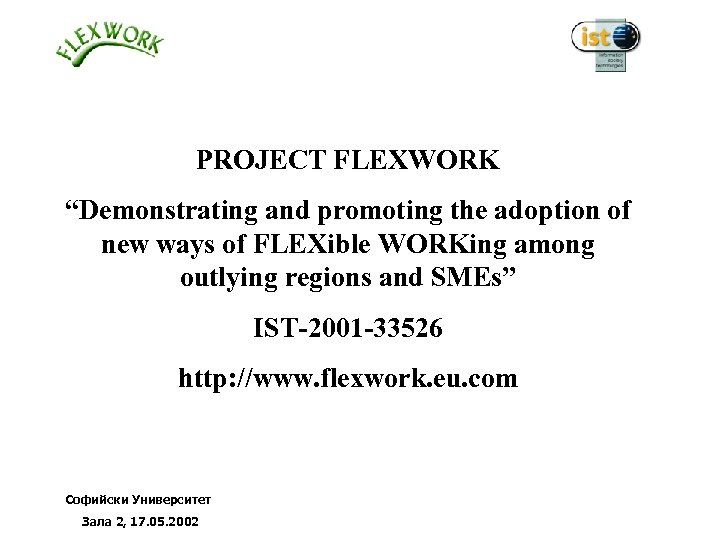 "PROJECT FLEXWORK ""Demonstrating and promoting the adoption of new ways of FLEXible WORKing among"