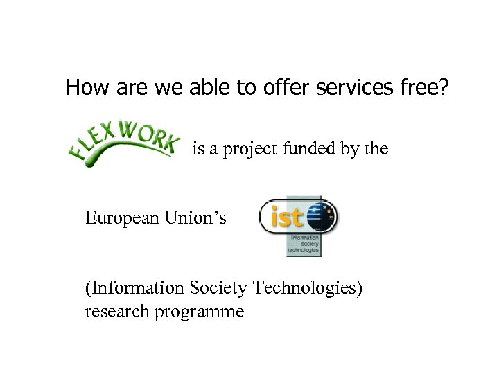 How are we able to offer services free? is a project funded by the