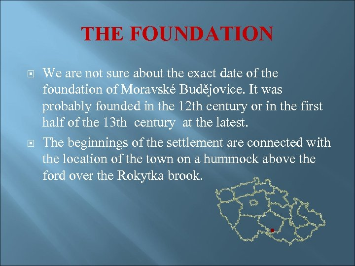 THE FOUNDATION We are not sure about the exact date of the foundation of