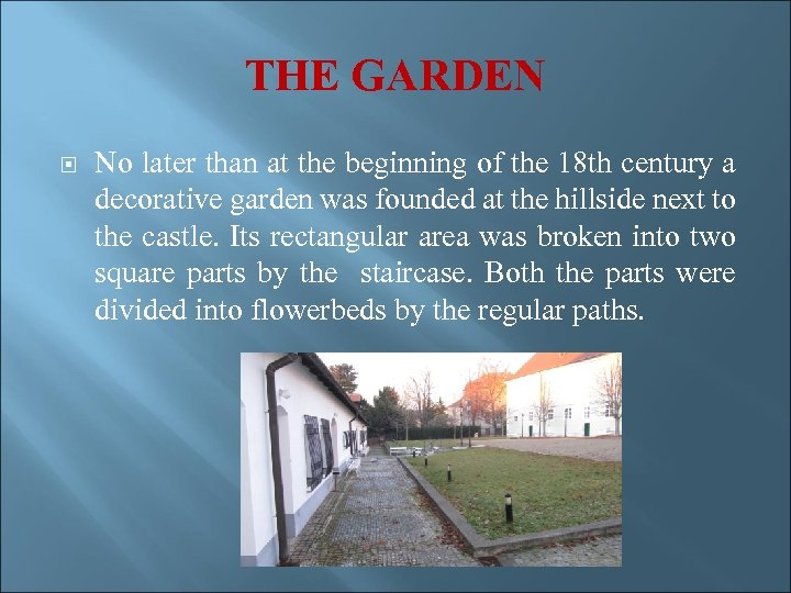 THE GARDEN No later than at the beginning of the 18 th century a