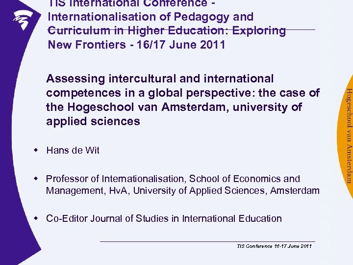 TIS International Conference Internationalisation of Pedagogy and Curriculum in Higher Education: Exploring New Frontiers