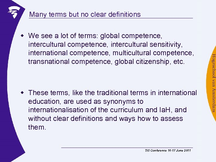 Many terms but no clear definitions w We see a lot of terms: global