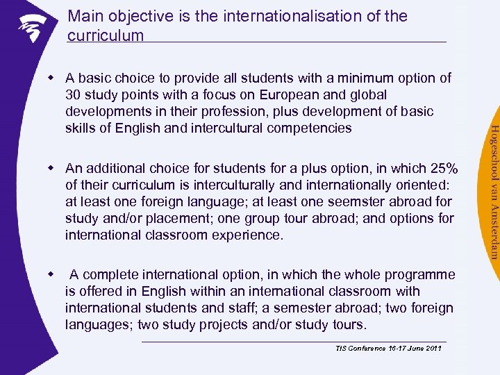 Main objective is the internationalisation of the curriculum w A basic choice to provide