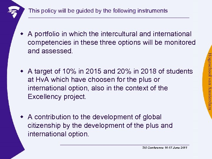 This policy will be guided by the following instruments w A portfolio in which