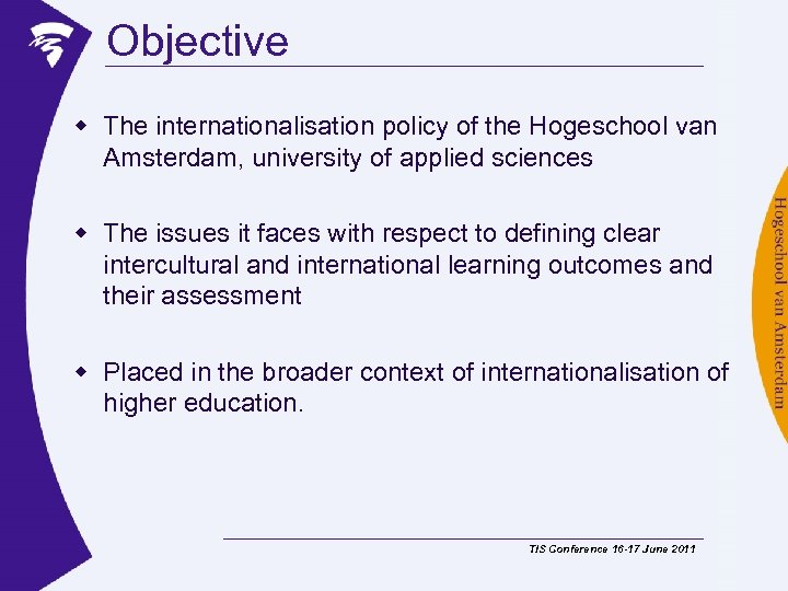 Objective w The internationalisation policy of the Hogeschool van Amsterdam, university of applied sciences
