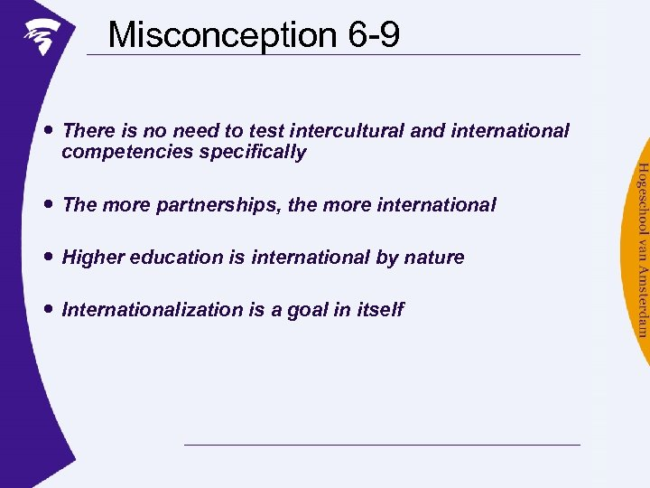 Misconception 6 -9 There is no need to test intercultural and international competencies specifically