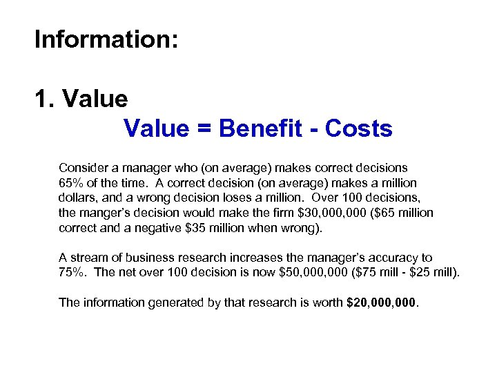 Information: 1. Value = Benefit - Costs Consider a manager who (on average) makes
