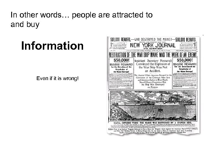 In other words… people are attracted to and buy Information Even if it is