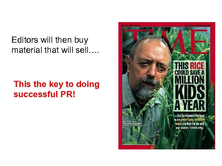 Editors will then buy material that will sell…. This the key to doing successful