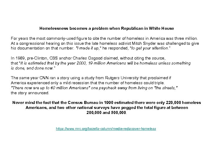Homelessness becomes a problem when Republican in White House For years the most commonly-used
