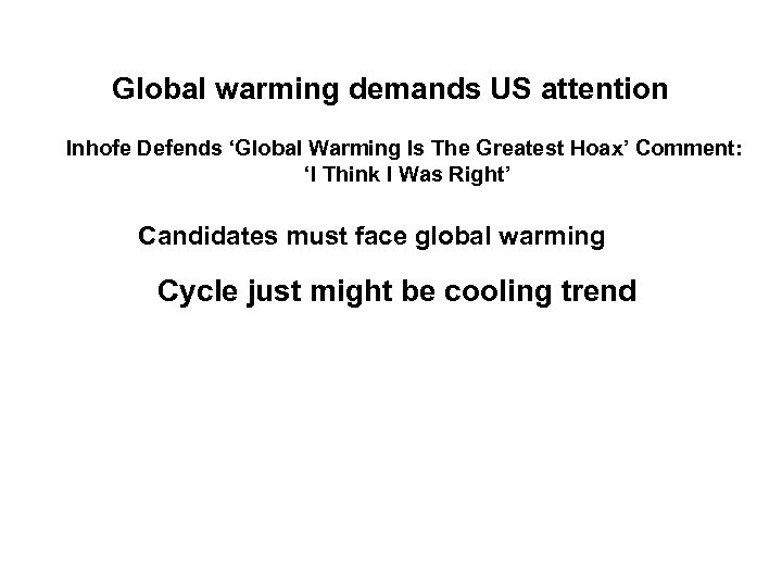 Global warming demands US attention Inhofe Defends 'Global Warming Is The Greatest Hoax' Comment: