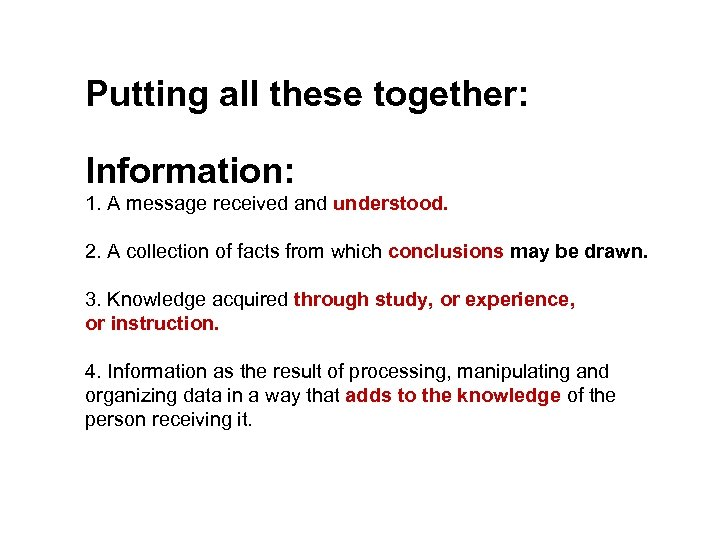 Putting all these together: Information: 1. A message received and understood. 2. A collection