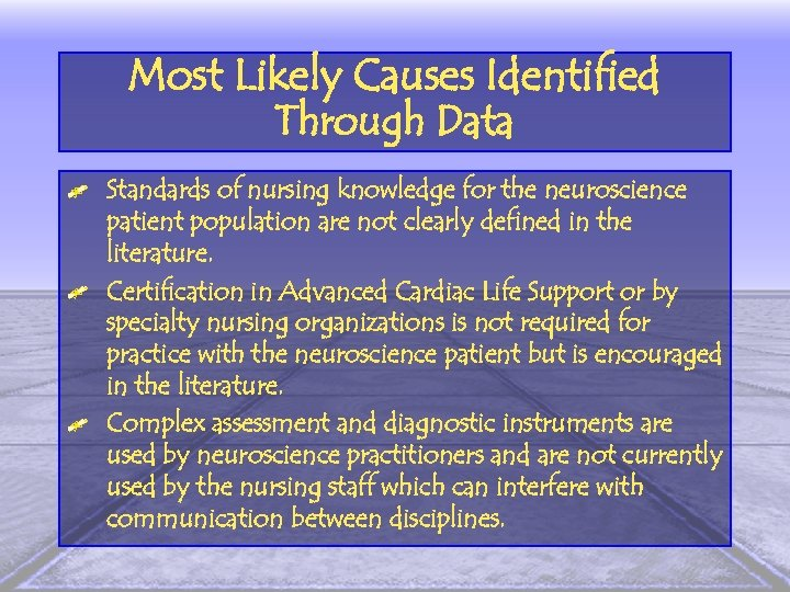 Most Likely Causes Identified Through Data Standards of nursing knowledge for the neuroscience patient