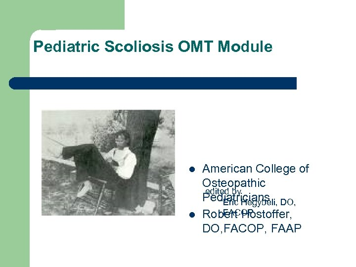 Pediatric Scoliosis OMT Module l l American College of Osteopathic edited by Pediatricians DO,