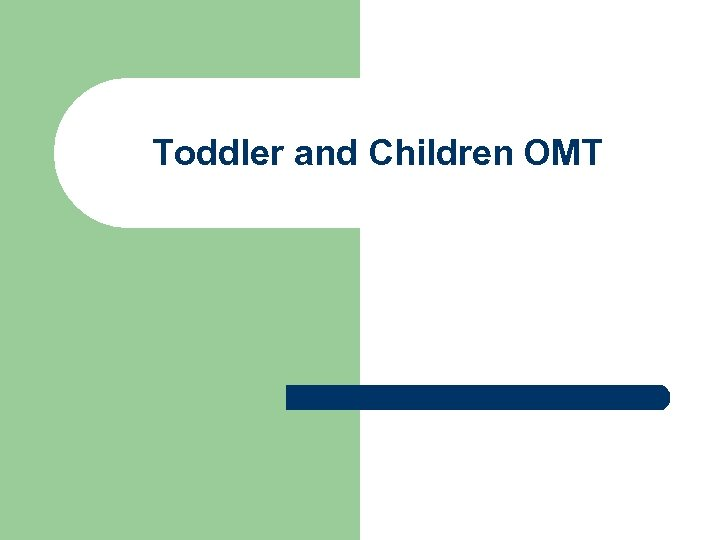 Toddler and Children OMT