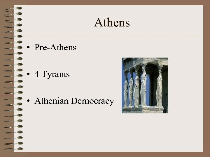 Athens • Pre-Athens • 4 Tyrants • Athenian Democracy