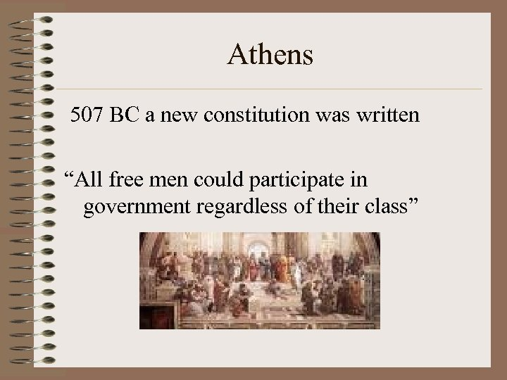 "Athens 507 BC a new constitution was written ""All free men could participate in"