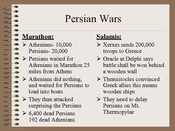Persian Wars Marathon: Salamis: Ø Athenians- 10, 000 Persians- 20, 000 Ø Persians waited