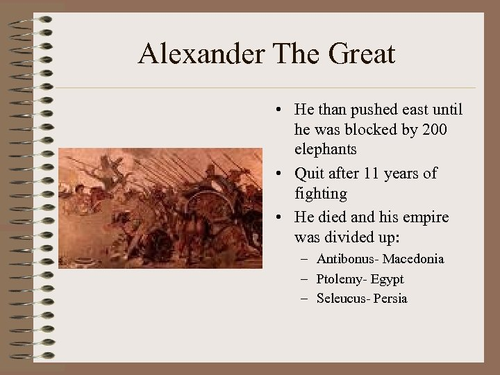 Alexander The Great • He than pushed east until he was blocked by 200