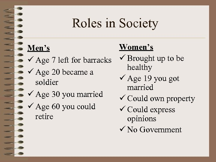 Roles in Society Men's ü Age 7 left for barracks ü Age 20 became