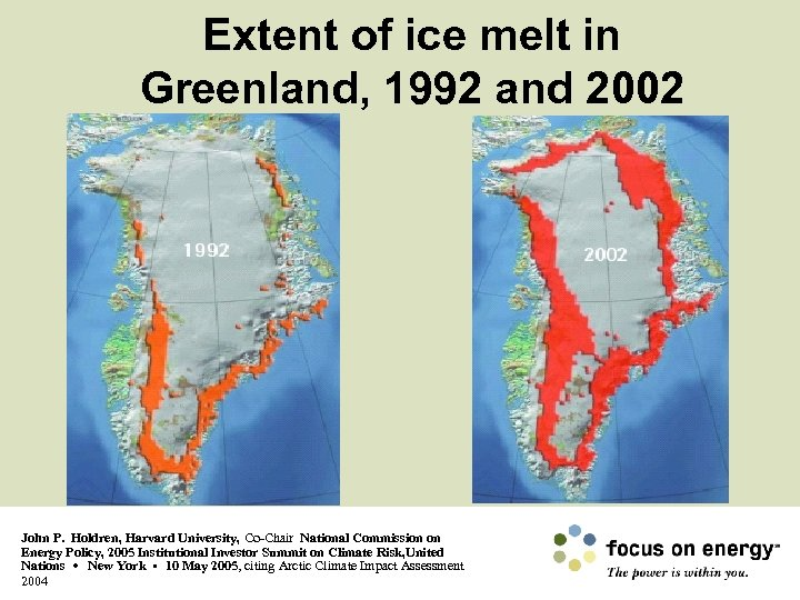 Extent of ice melt in Greenland, 1992 and 2002 John P. Holdren, Harvard University,