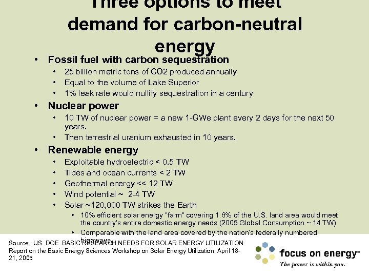 Three options to meet demand for carbon-neutral energy • Fossil fuel with carbon sequestration