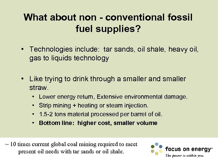 What about non - conventional fossil fuel supplies? • Technologies include: tar sands, oil
