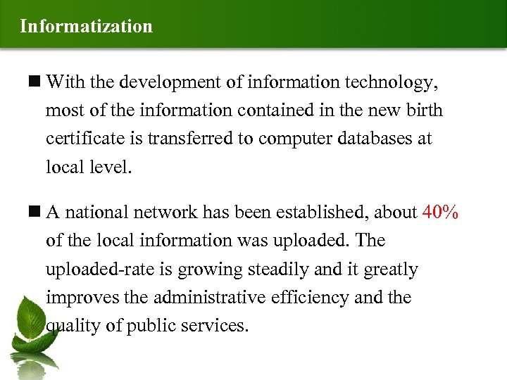 Informatization n With the development of information technology, most of the information contained in