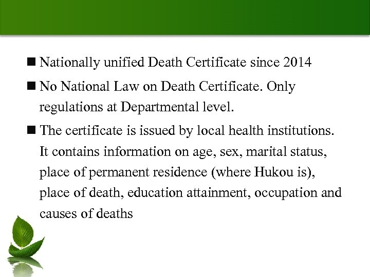 n Nationally unified Death Certificate since 2014 n No National Law on Death Certificate.