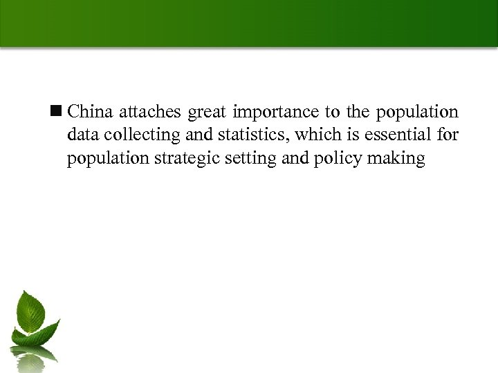n China attaches great importance to the population data collecting and statistics, which is